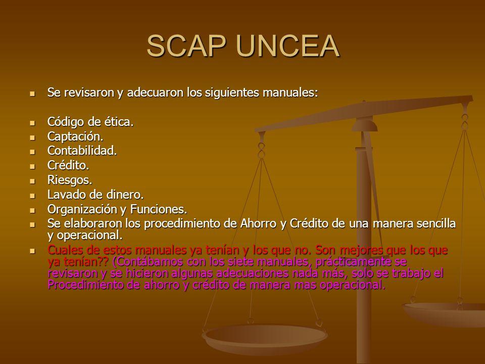 SCAP UNCEA Se revisaron y adecuaron los siguientes manuales: Se revisaron y adecuaron los siguientes manuales: Código de ética.
