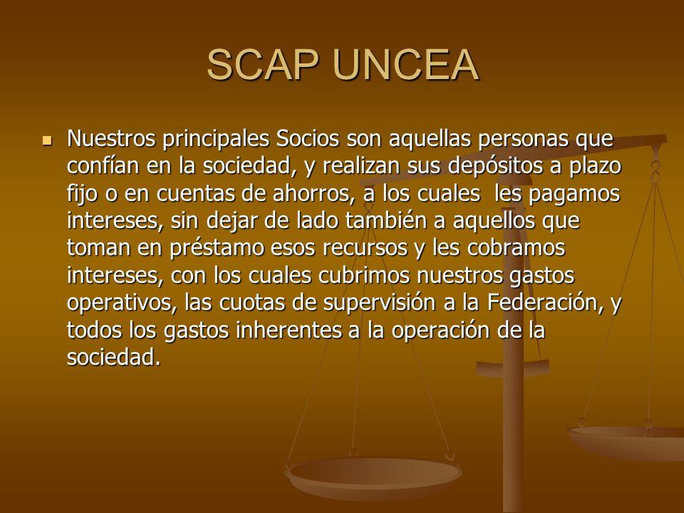 SCAP UNCEA Nuestros principales Socios son aquellas personas que confían en la sociedad, y realizan sus depósitos a plazo fijo o en cuentas de ahorros