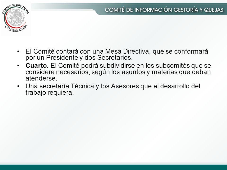 El Comité contará con una Mesa Directiva, que se conformará por un Presidente y dos Secretarios.