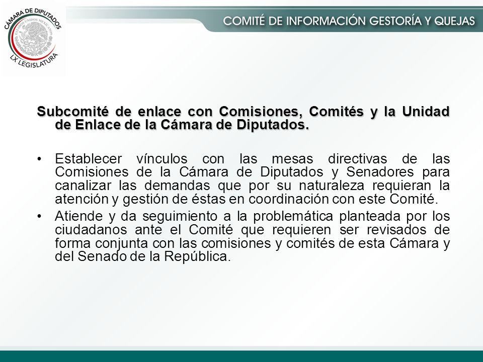 Subcomité de enlace con Comisiones, Comités y la Unidad de Enlace de la Cámara de Diputados.