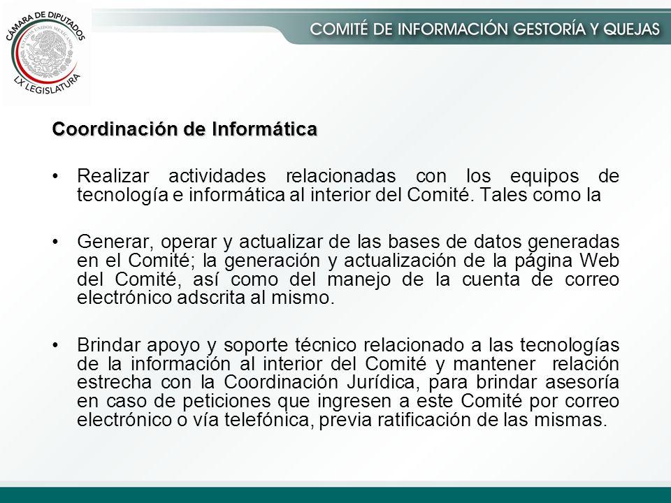 Coordinación de Informática Realizar actividades relacionadas con los equipos de tecnología e informática al interior del Comité.