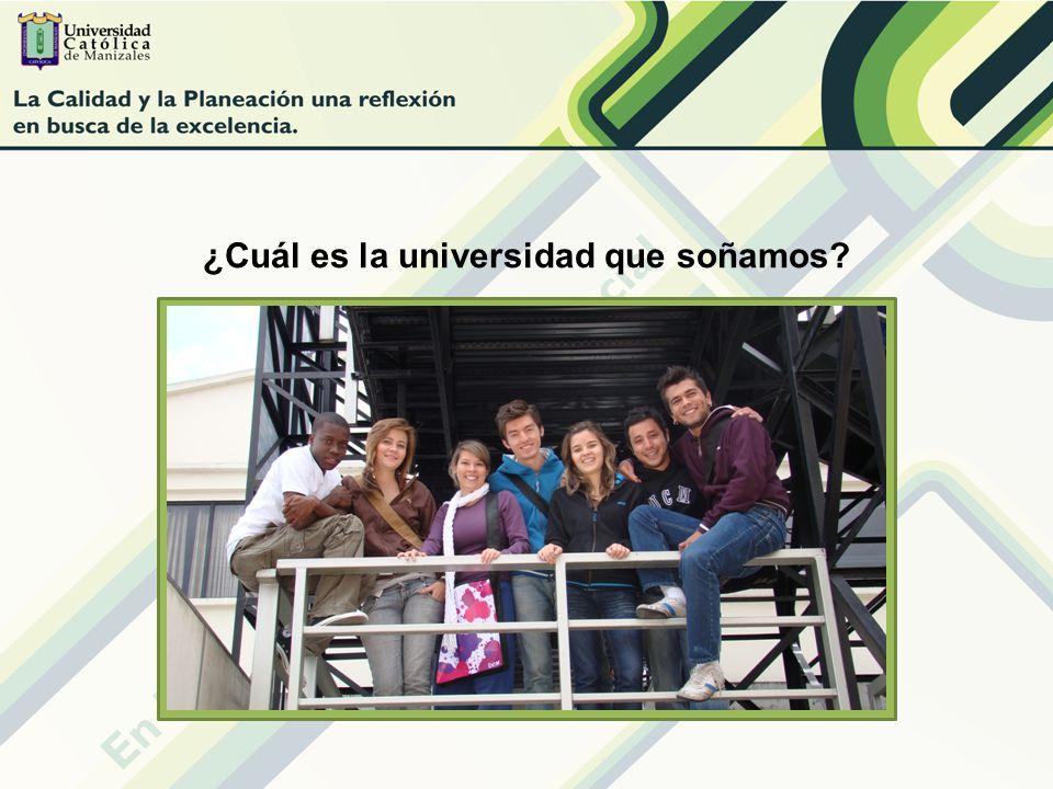 ¿Cuál es la universidad que soñamos?