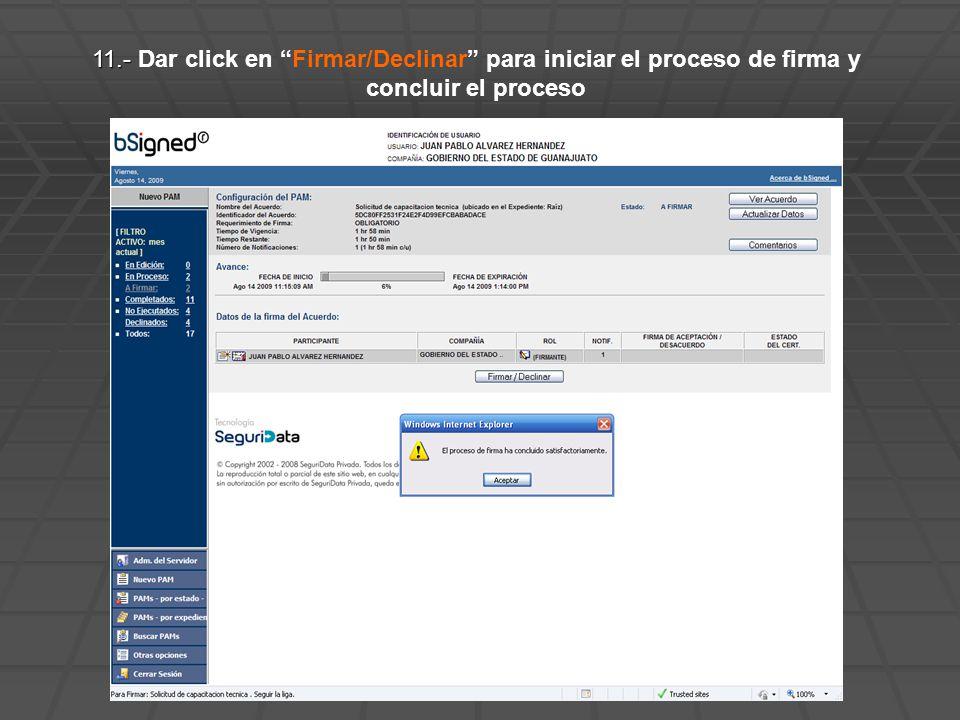 11.- 11.- Dar click en Firmar/Declinar para iniciar el proceso de firma y concluir el proceso