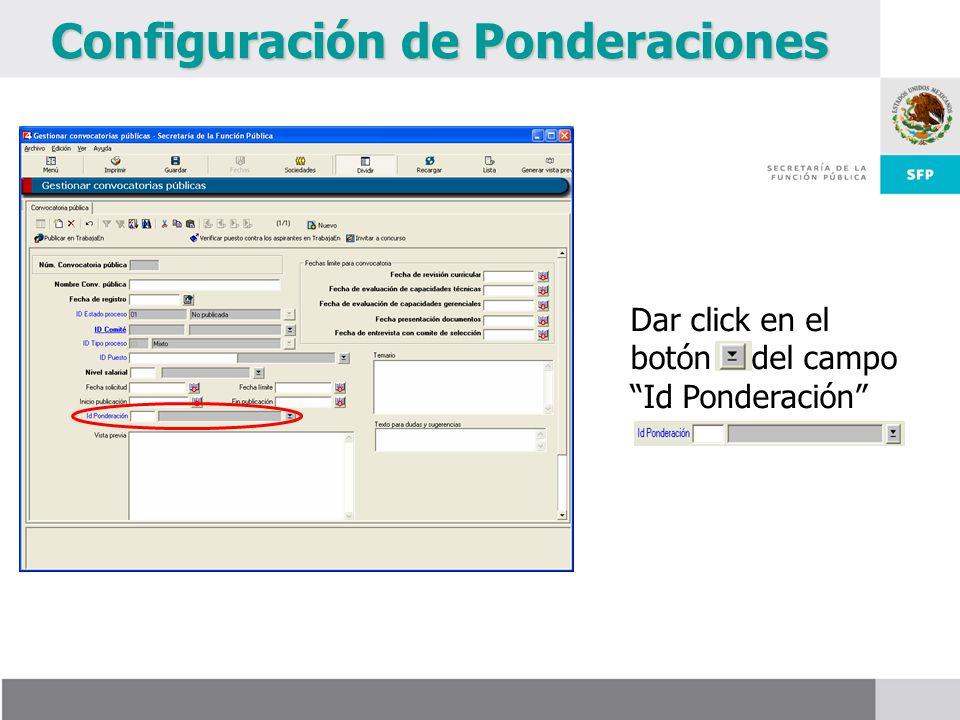 Configuración de Ponderaciones Dar click en el botón del campo Id Ponderación