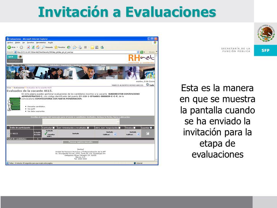 Esta es la manera en que se muestra la pantalla cuando se ha enviado la invitación para la etapa de evaluaciones Invitación a Evaluaciones