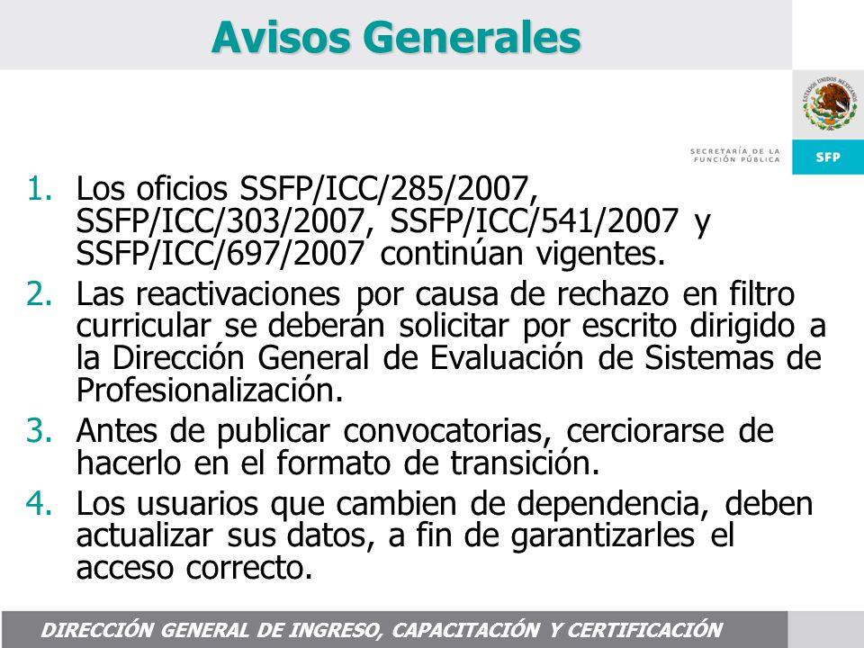 1.Los oficios SSFP/ICC/285/2007, SSFP/ICC/303/2007, SSFP/ICC/541/2007 y SSFP/ICC/697/2007 continúan vigentes.