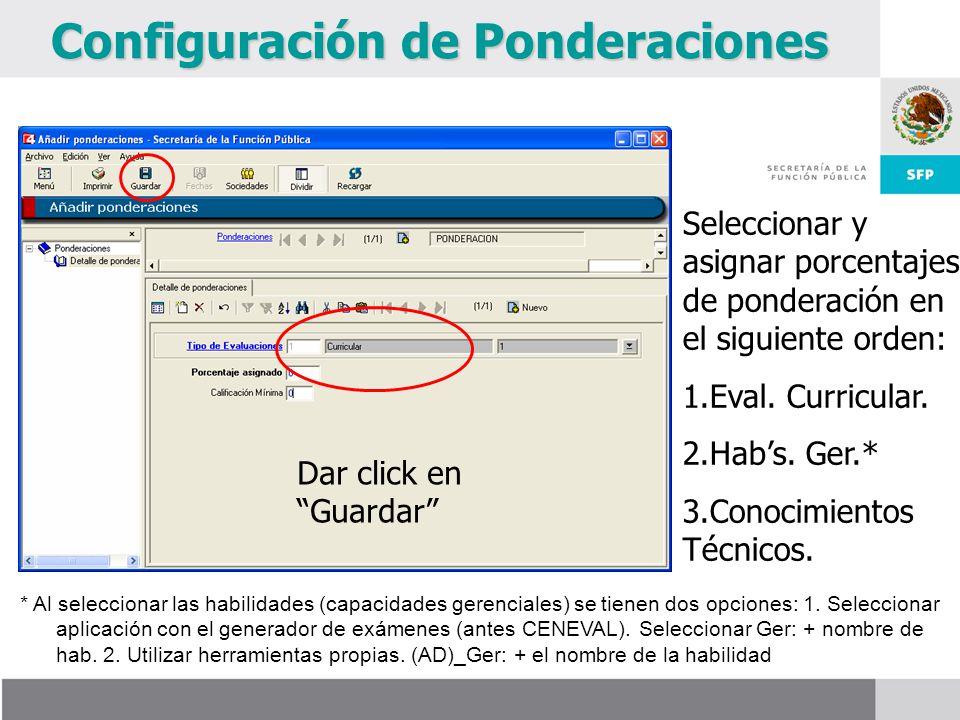 Configuración de Ponderaciones Seleccionar y asignar porcentajes de ponderación en el siguiente orden: 1.Eval.