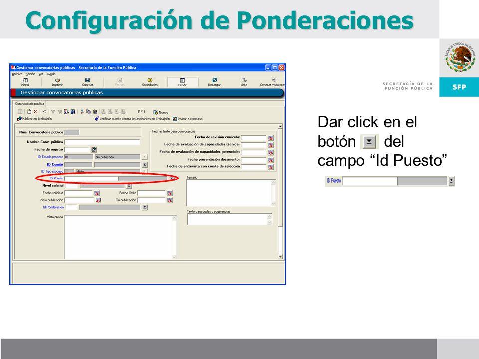 Configuración de Ponderaciones Dar click en el botón del campo Id Puesto