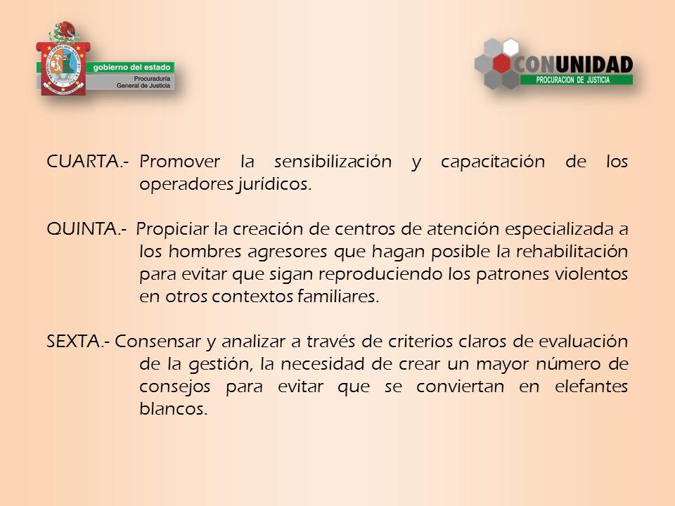CUARTA.-Promover la sensibilización y capacitación de los operadores jurídicos.