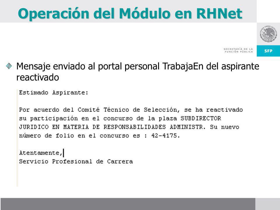 Operación del Módulo en RHNet Mensaje enviado al portal personal TrabajaEn del aspirante reactivado