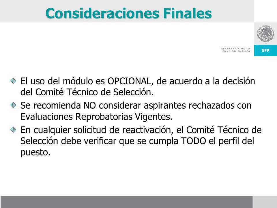 El uso del módulo es OPCIONAL, de acuerdo a la decisión del Comité Técnico de Selección. Se recomienda NO considerar aspirantes rechazados con Evaluac