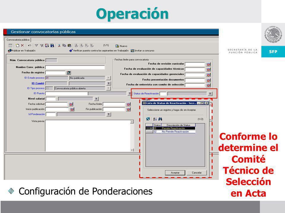 Conforme lo determine el Comité Técnico de Selección en ActaOperación Configuración de Ponderaciones