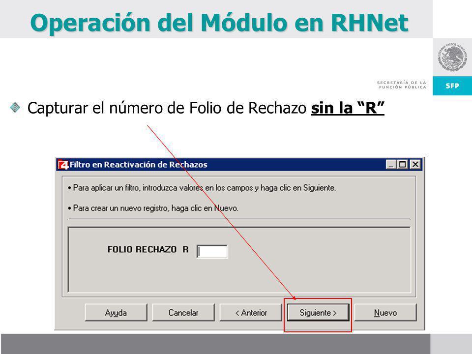 Operación del Módulo en RHNet Capturar el número de Folio de Rechazo sin la R
