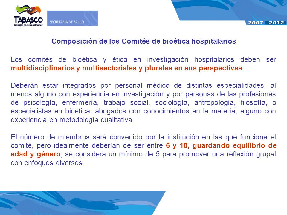 Los comités de bioética y ética en investigación hospitalarios deben ser multidisciplinarios y multisectoriales y plurales en sus perspectivas. Deberá