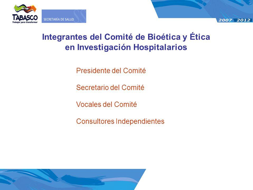 Presidente del Comité Secretario del Comité Vocales del Comité Consultores Independientes Integrantes del Comité de Bioética y Ética en Investigación