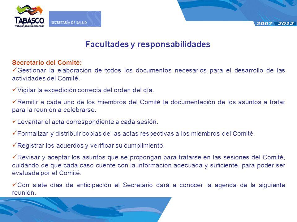 Secretario del Comité: Gestionar la elaboración de todos los documentos necesarios para el desarrollo de las actividades del Comité. Vigilar la expedi