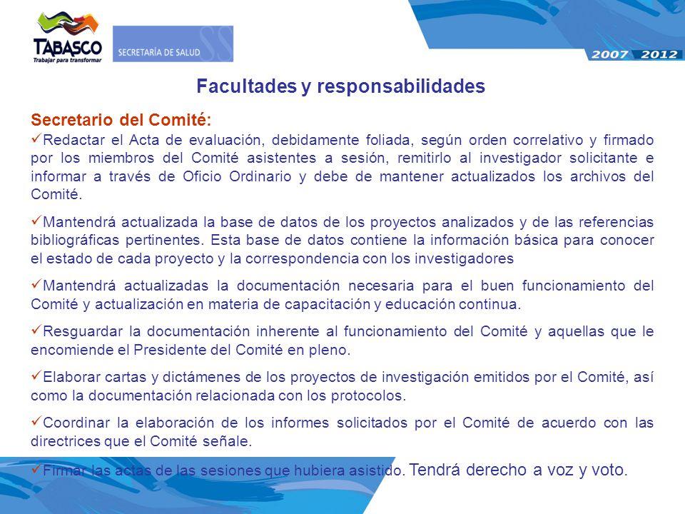Secretario del Comité: Redactar el Acta de evaluación, debidamente foliada, según orden correlativo y firmado por los miembros del Comité asistentes a
