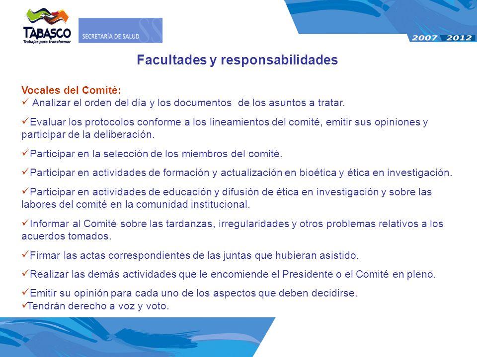 Vocales del Comité: Analizar el orden del día y los documentos de los asuntos a tratar. Evaluar los protocolos conforme a los lineamientos del comité,