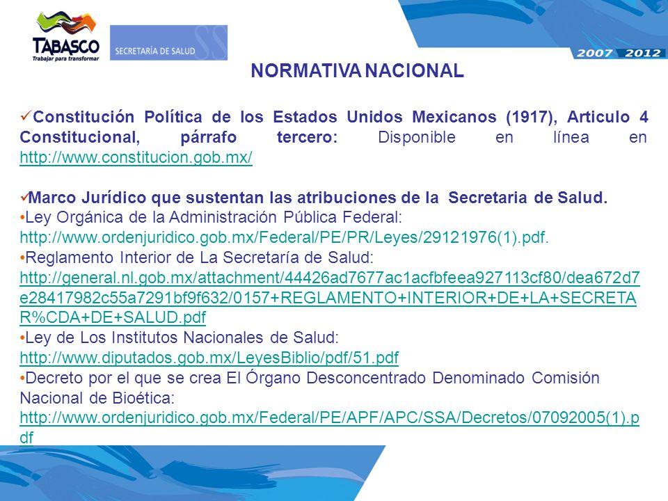NORMATIVA NACIONAL Constitución Política de los Estados Unidos Mexicanos (1917), Articulo 4 Constitucional, párrafo tercero: Disponible en línea en ht