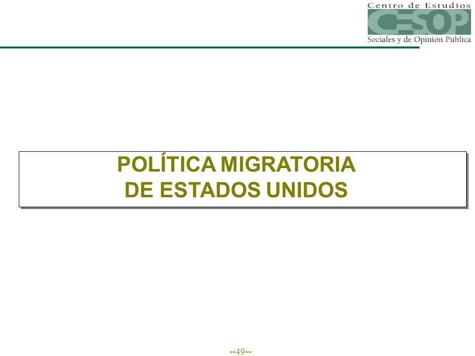 --49-- POLÍTICA MIGRATORIA DE ESTADOS UNIDOS