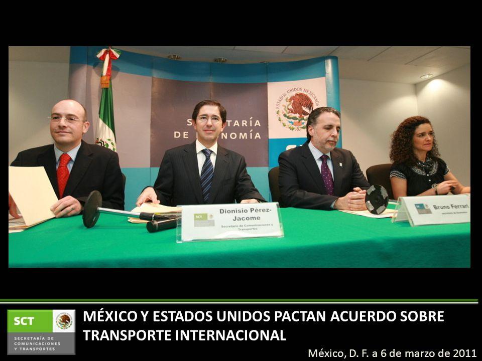 MÉXICO Y ESTADOS UNIDOS PACTAN ACUERDO SOBRE TRANSPORTE INTERNACIONAL México, D.