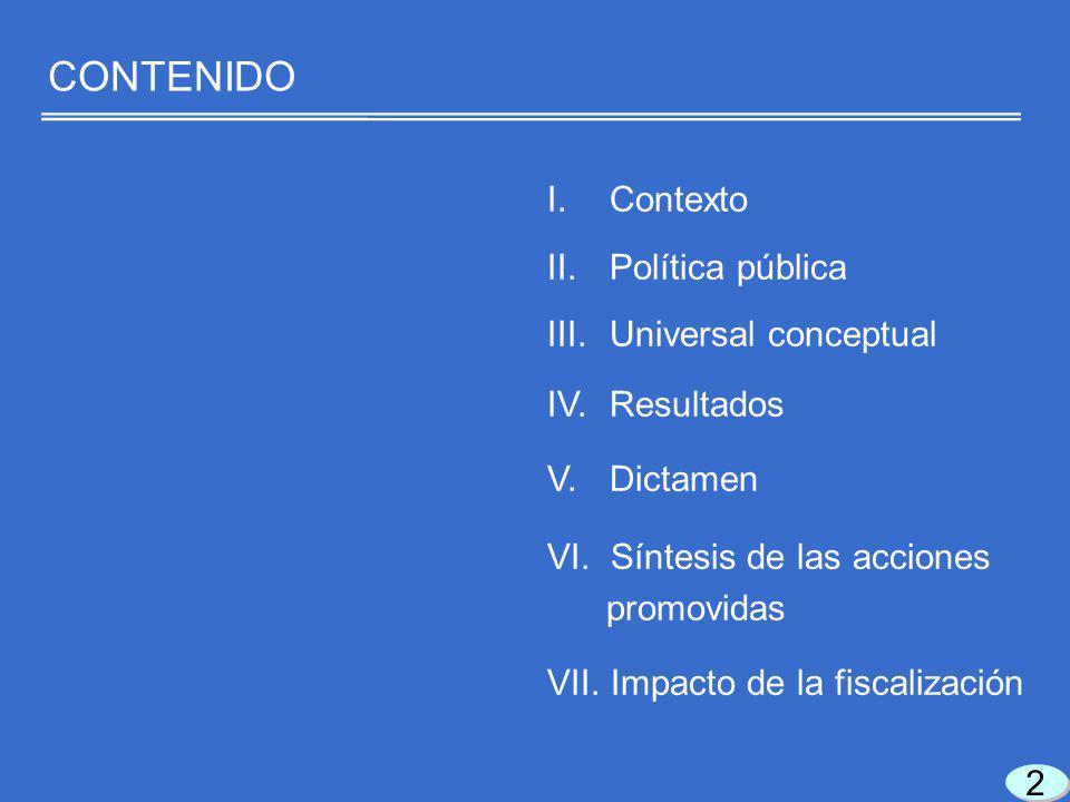2 2 I.Contexto II.Política pública III.Universal conceptual IV.Resultados V.Dictamen VI.