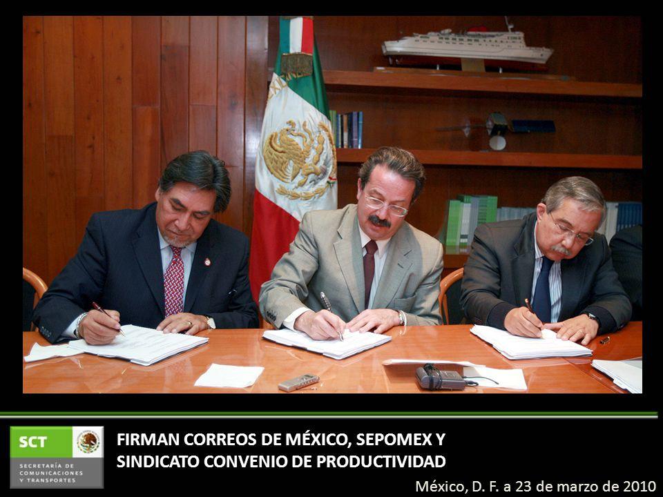 FIRMAN CORREOS DE MÉXICO, SEPOMEX Y SINDICATO CONVENIO DE PRODUCTIVIDAD México, D.