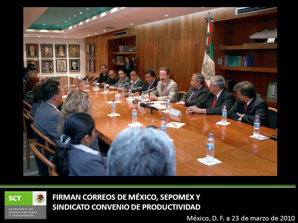 FIRMAN CORREOS DE MÉXICO, SEPOMEX Y SINDICATO CONVENIO DE PRODUCTIVIDAD México, D. F. a 23 de marzo de 2010