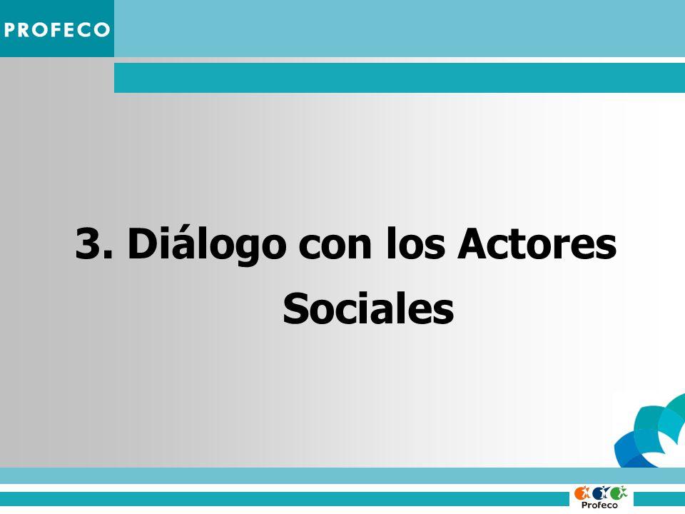 3. Diálogo con los Actores Sociales
