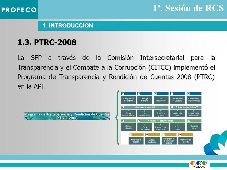 La SFP a través de la Comisión Intersecretarial para la Transparencia y el Combate a la Corrupción (CITCC) implementó el Programa de Transparencia y Rendición de Cuentas 2008 (PTRC) en la APF.