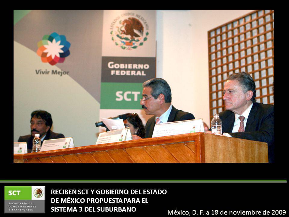 RECIBEN SCT Y GOBIERNO DEL ESTADO DE MÉXICO PROPUESTA PARA EL SISTEMA 3 DEL SUBURBANO México, D. F. a 18 de noviembre de 2009