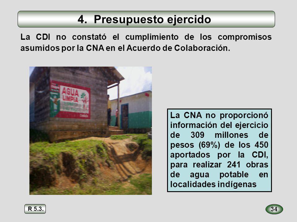 34 La CNA no proporcionó información del ejercicio de 309 millones de pesos (69%) de los 450 aportados por la CDI, para realizar 241 obras de agua pot