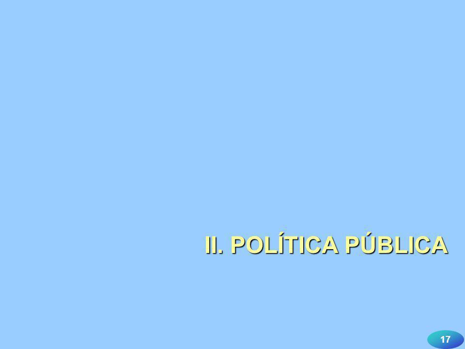 17 II. POLÍTICA PÚBLICA