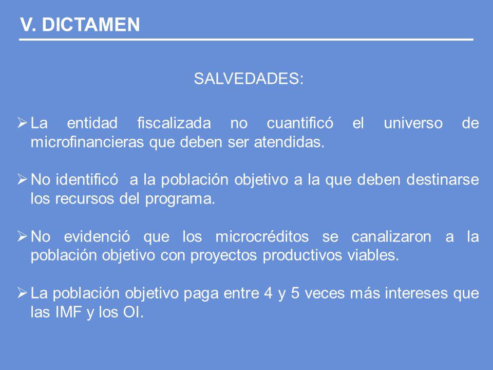 SALVEDADES: La entidad fiscalizada no cuantificó el universo de microfinancieras que deben ser atendidas.