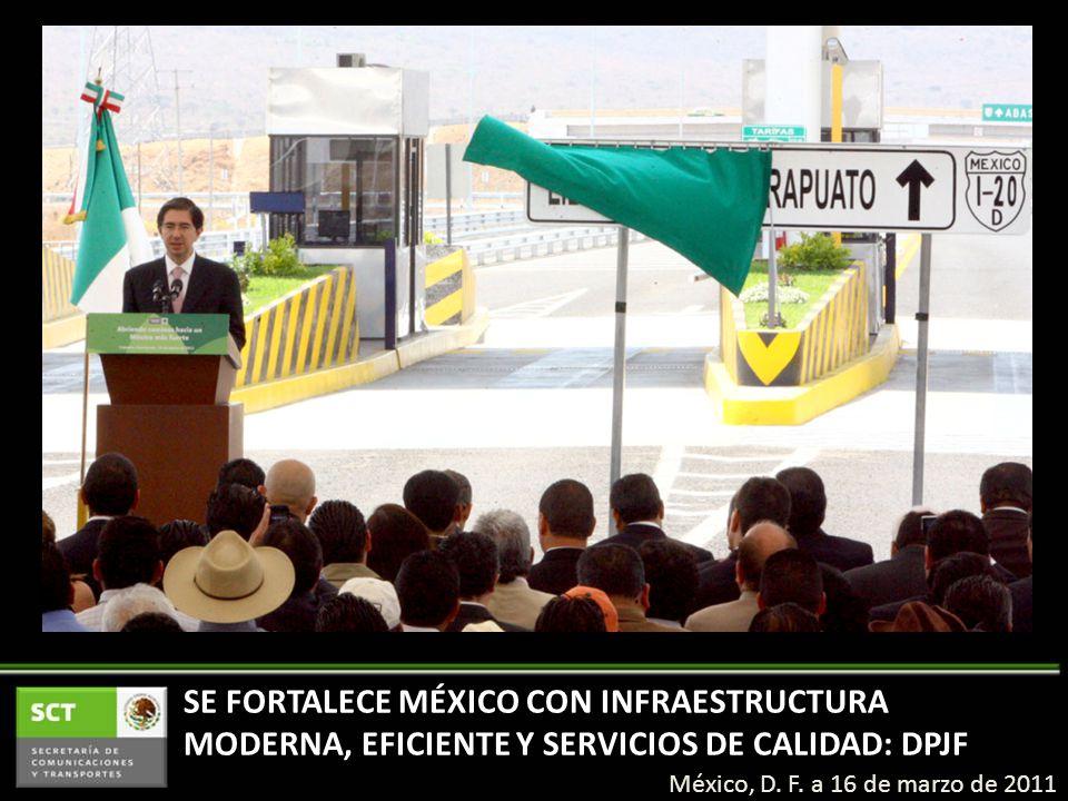 SE FORTALECE MÉXICO CON INFRAESTRUCTURA MODERNA, EFICIENTE Y SERVICIOS DE CALIDAD: DPJF México, D.