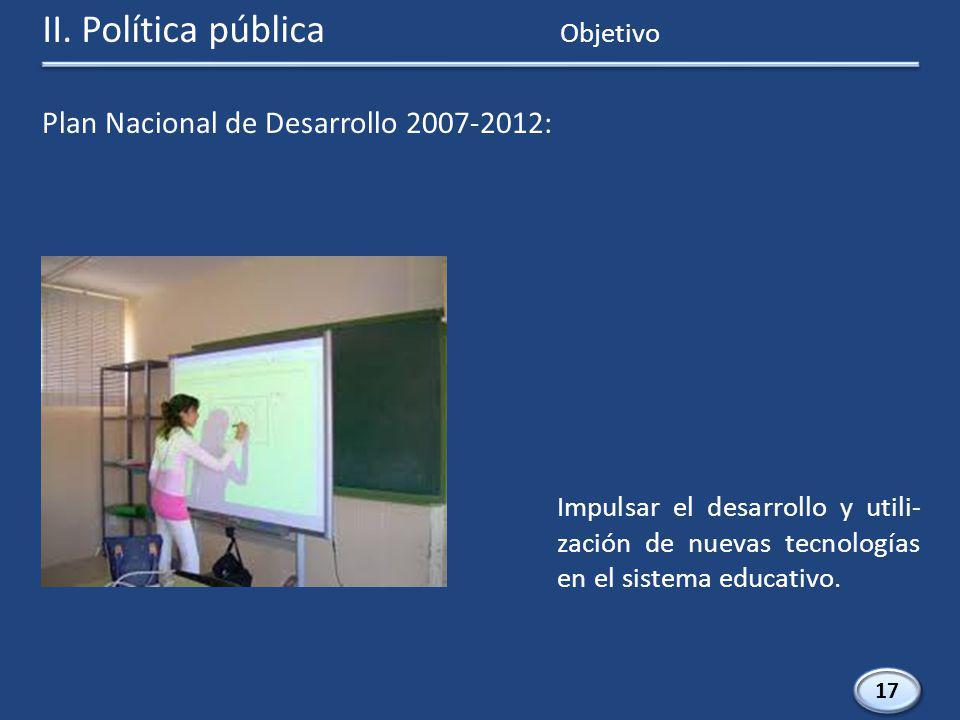 17 Impulsar el desarrollo y utili- zación de nuevas tecnologías en el sistema educativo.