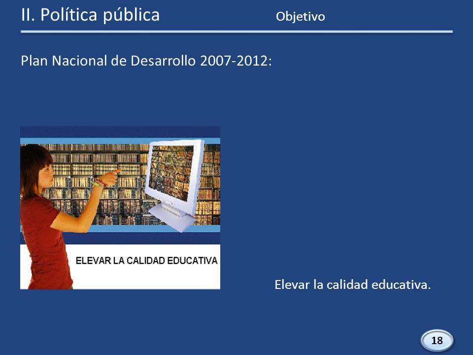 18 Elevar la calidad educativa. Objetivo II.