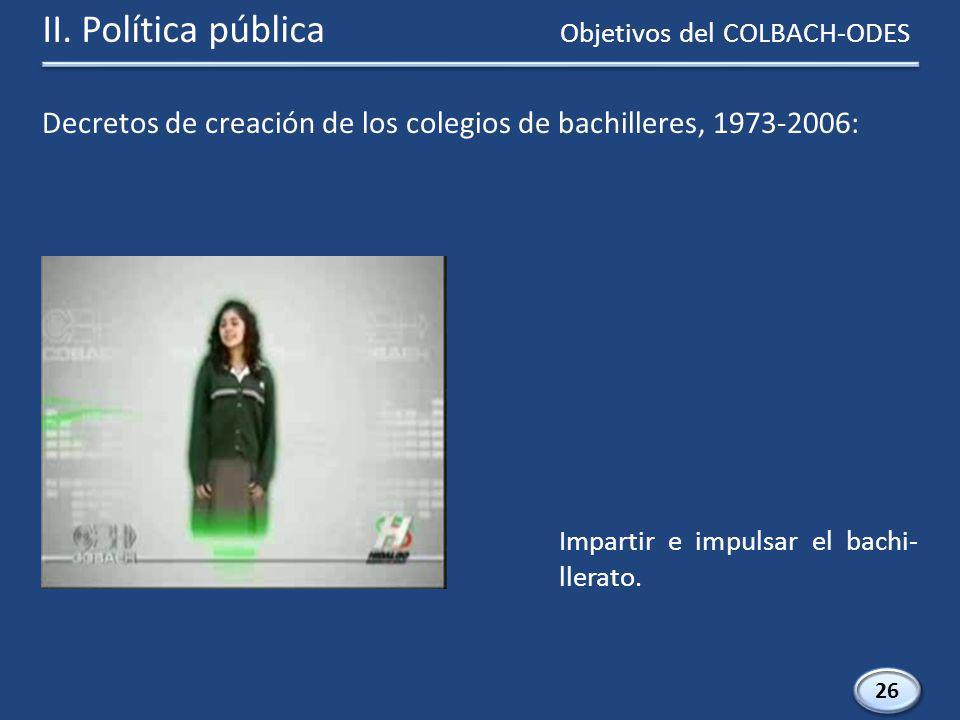 26 Impartir e impulsar el bachi- llerato. Objetivos del COLBACH-ODES II.