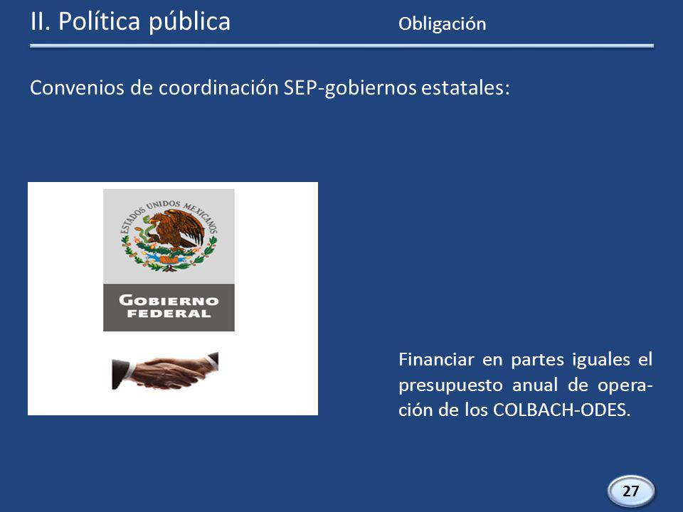 27 Financiar en partes iguales el presupuesto anual de opera- ción de los COLBACH-ODES.