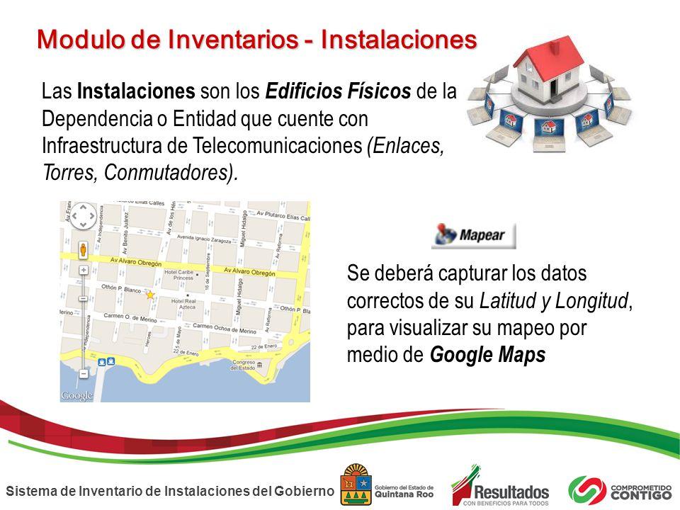 Sistema de Inventario de Instalaciones del Gobierno Las Instalaciones son los Edificios Físicos de la Dependencia o Entidad que cuente con Infraestruc