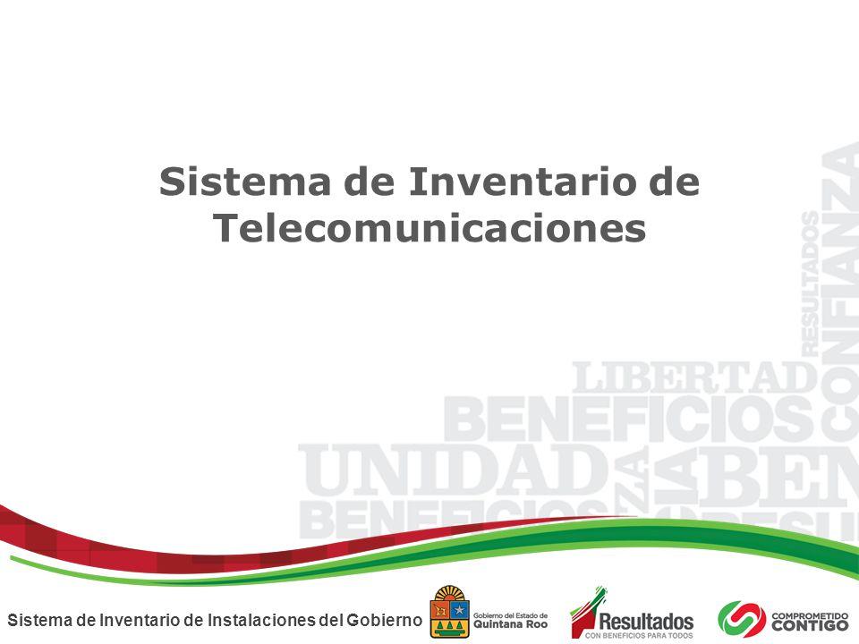Sistema de Inventario de Instalaciones del Gobierno Sistema de Inventario de Telecomunicaciones