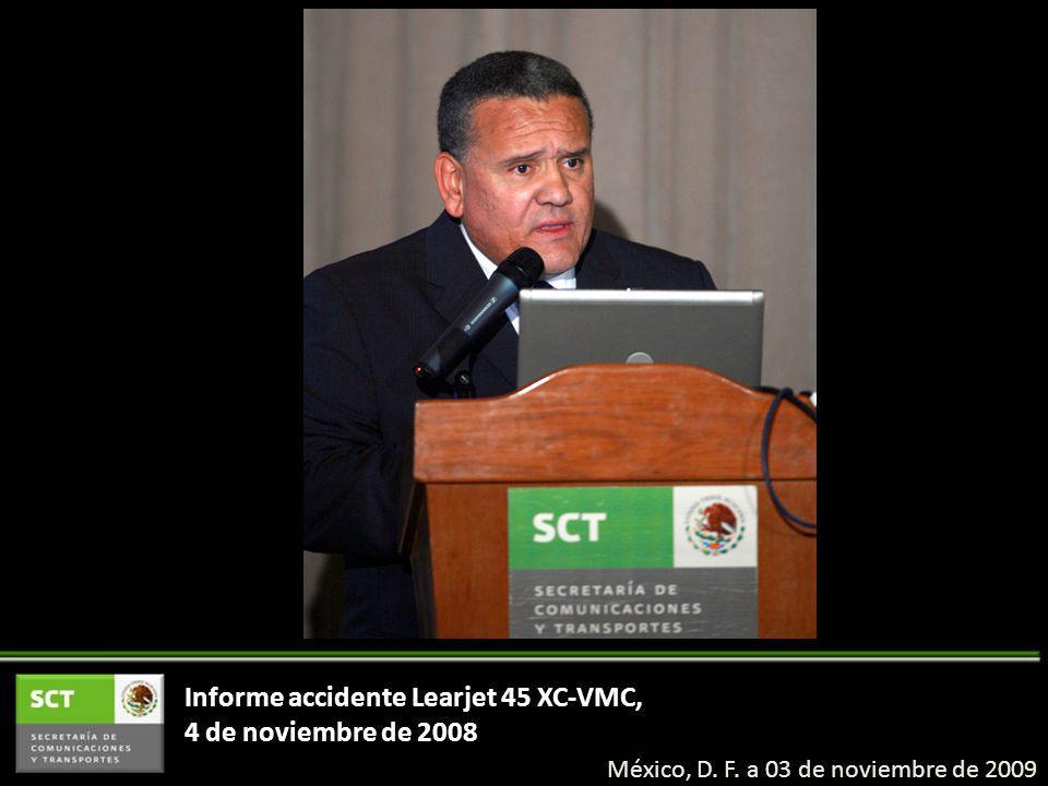 Informe accidente Learjet 45 XC-VMC, 4 de noviembre de 2008 México, D. F. a 03 de noviembre de 2009