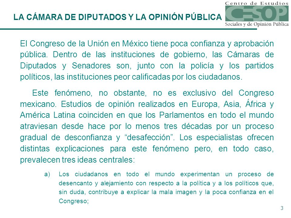 3 LA CÁMARA DE DIPUTADOS Y LA OPINIÓN PÚBLICA El Congreso de la Unión en México tiene poca confianza y aprobación pública.