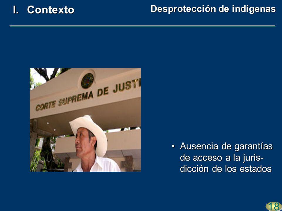 Ausencia de garantías de acceso a la juris- dicción de los estadosAusencia de garantías de acceso a la juris- dicción de los estados 18 I.Contexto Des