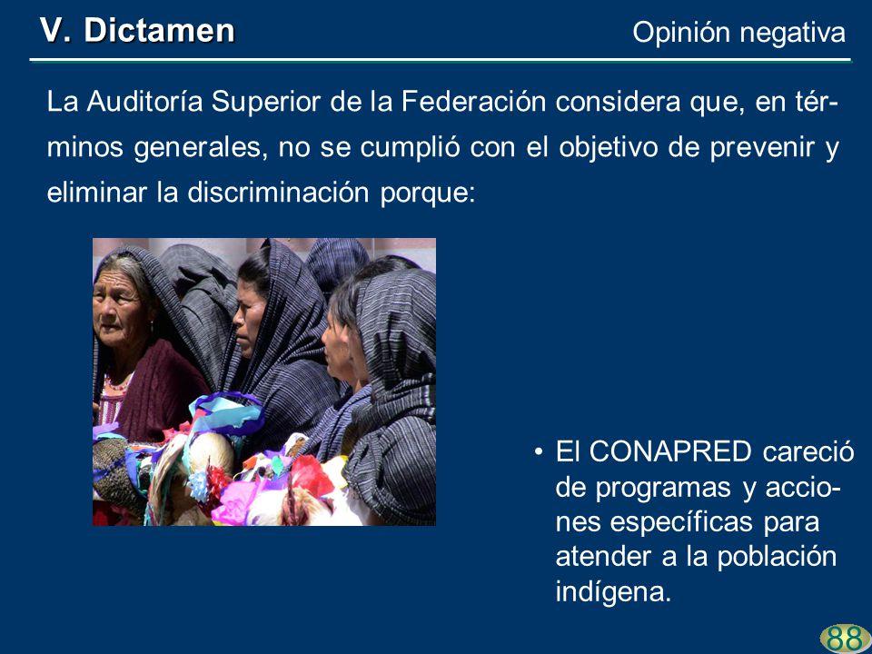 La Auditoría Superior de la Federación considera que, en tér- minos generales, no se cumplió con el objetivo de prevenir y eliminar la discriminación