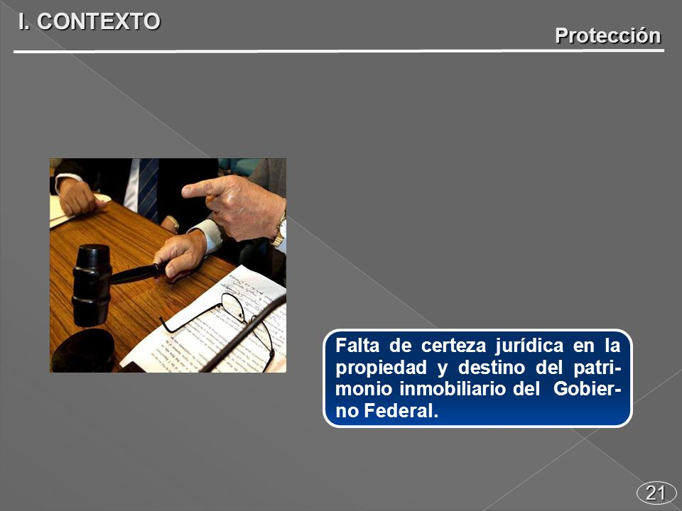 21 Falta de certeza jurídica en la propiedad y destino del patri- monio inmobiliario del Gobier- no Federal.