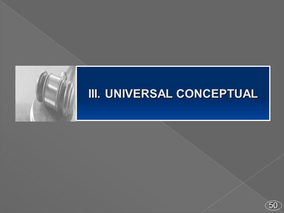 50 III. UNIVERSAL CONCEPTUAL