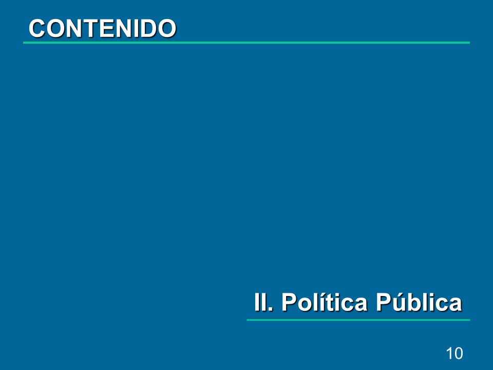 10 II. Política Pública CONTENIDO