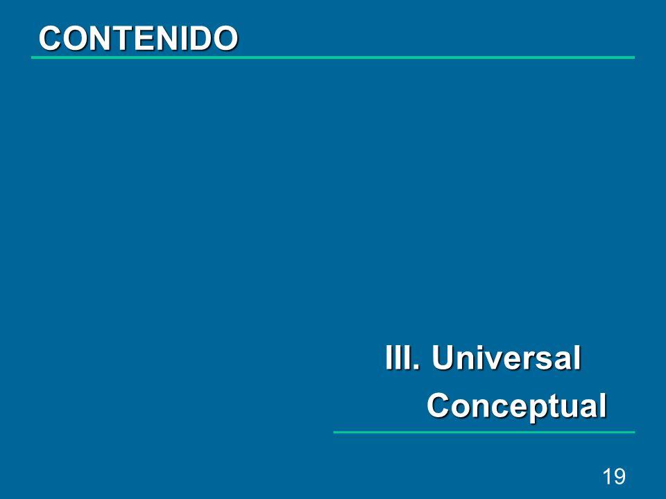 19 III. Universal Conceptual CONTENIDO