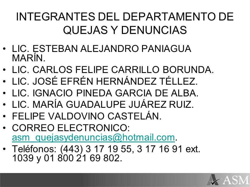 INTEGRANTES DEL DEPARTAMENTO DE QUEJAS Y DENUNCIAS LIC. ESTEBAN ALEJANDRO PANIAGUA MARÍN. LIC. CARLOS FELIPE CARRILLO BORUNDA. LIC. JOSÉ EFRÉN HERNÁND